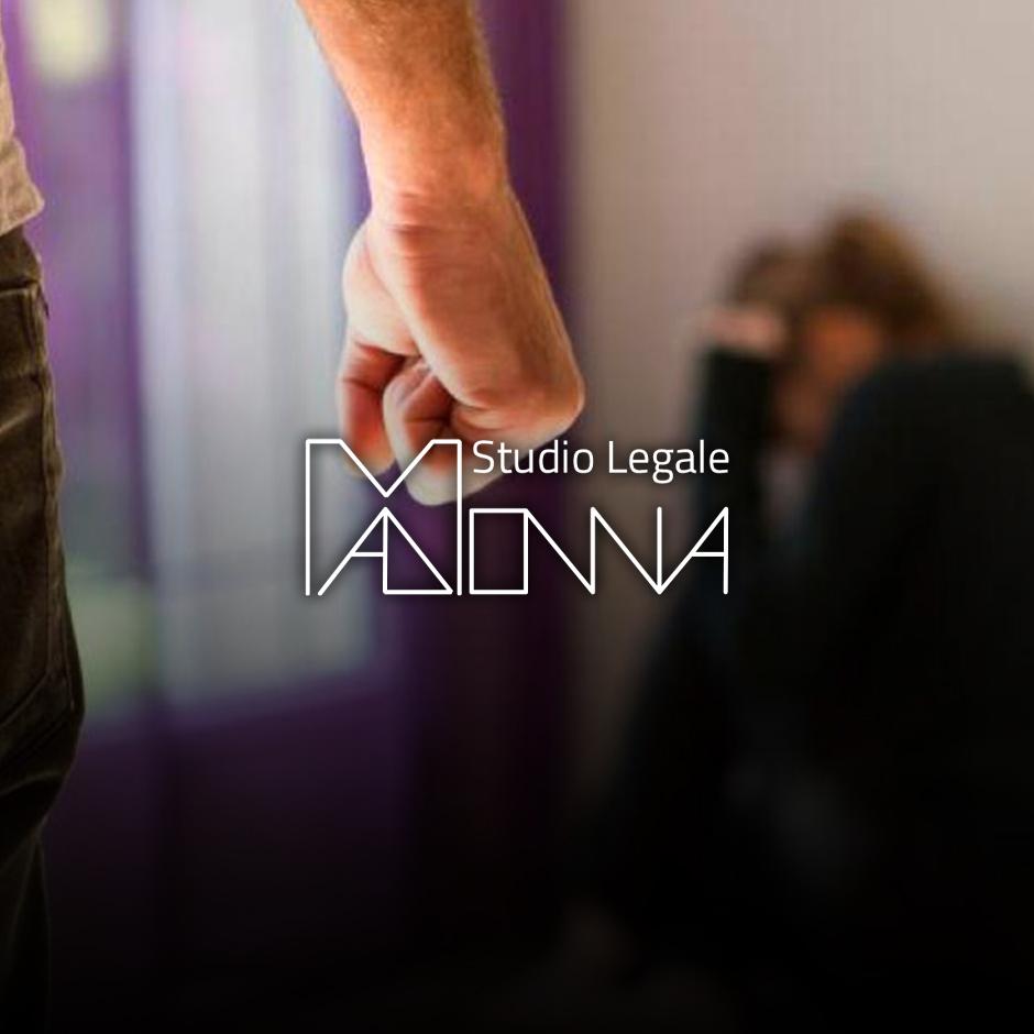 Avvocato Madonna violenza domestica